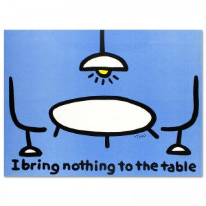 """I Bring Nothing to the Table Limited Edition Lithograph (36"""" x 27"""") by Todd Goldman"""