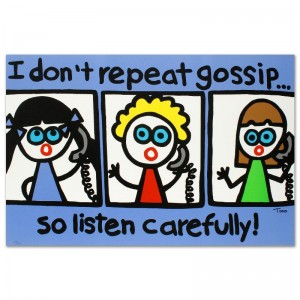 I Don't Repeat Gossip Limited Edition Lithograph by Todd Goldman