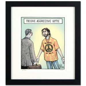 "Bizarro! ""Passive Agressive Hippie"" is a Framed Limited Edition which is Numbered"